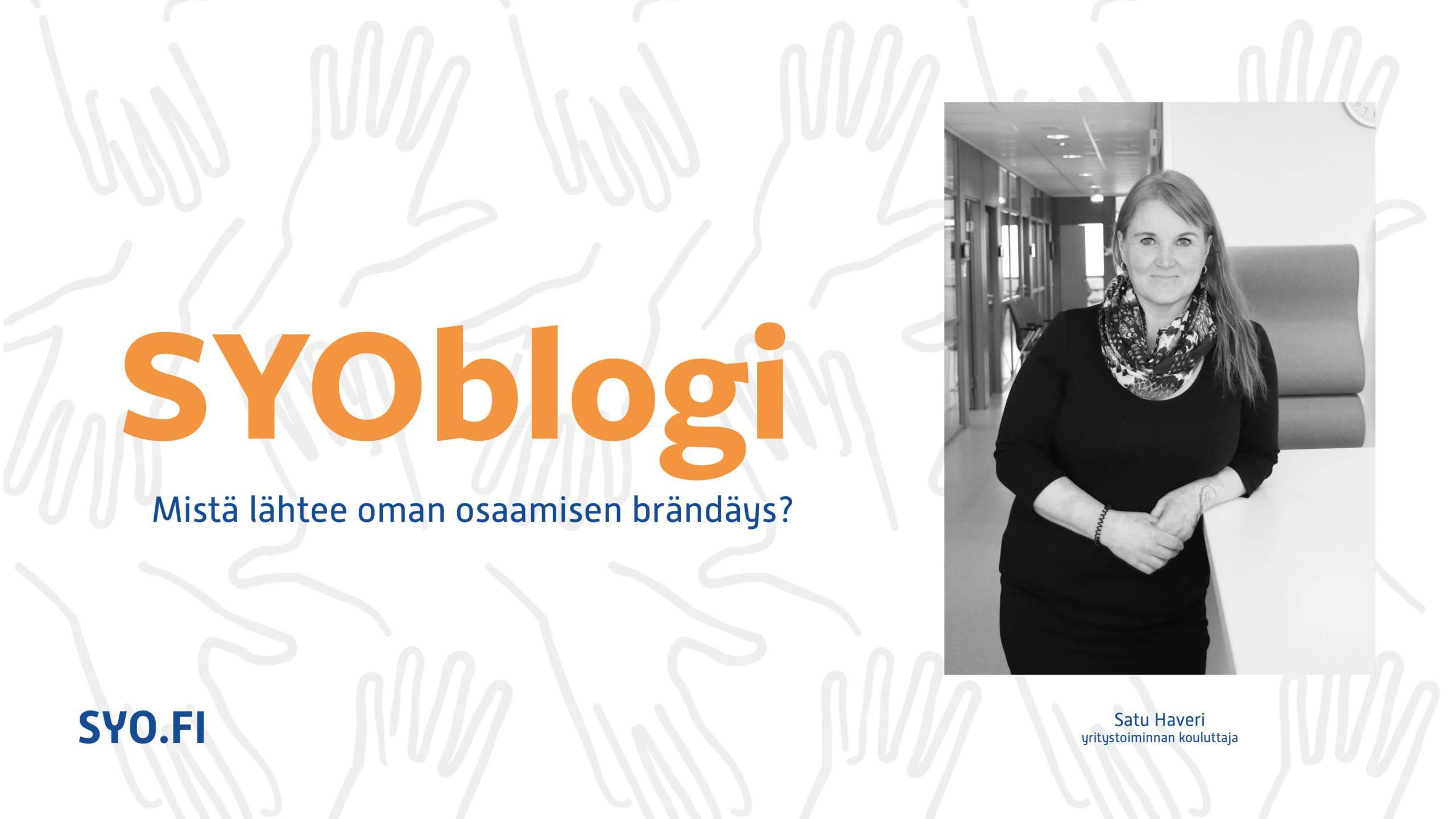 SYOblogi, Mistä lähtee oman osaamisen brändäys? Satu Haveri.