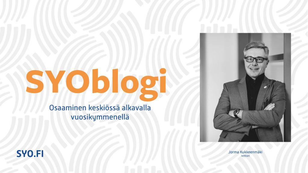 SYOblogi: Osaaminen keskiössä alkavalla vuosikymmenellä. Jorma Kukkeenmäki, rehtori.