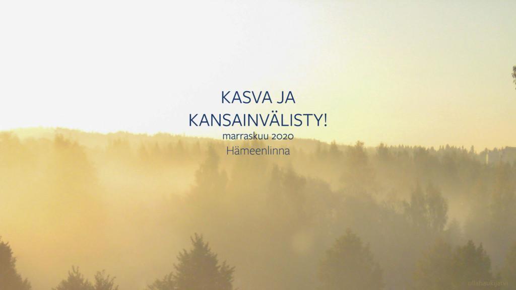 Kasva ja kansainvälisty -tapahtuma Hämeenlinnassa 2020.