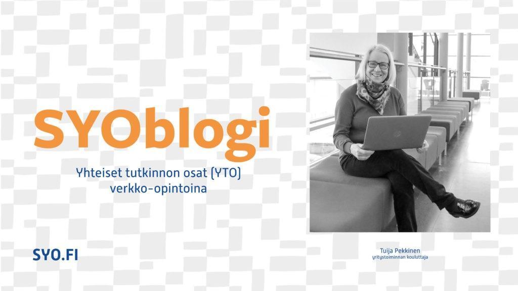 SYOblogi: Yhteiset tutkinnon osat (YTO) verkko-opintoina. Tuija Pekkinen, yritystoiminnan kouluttaja.