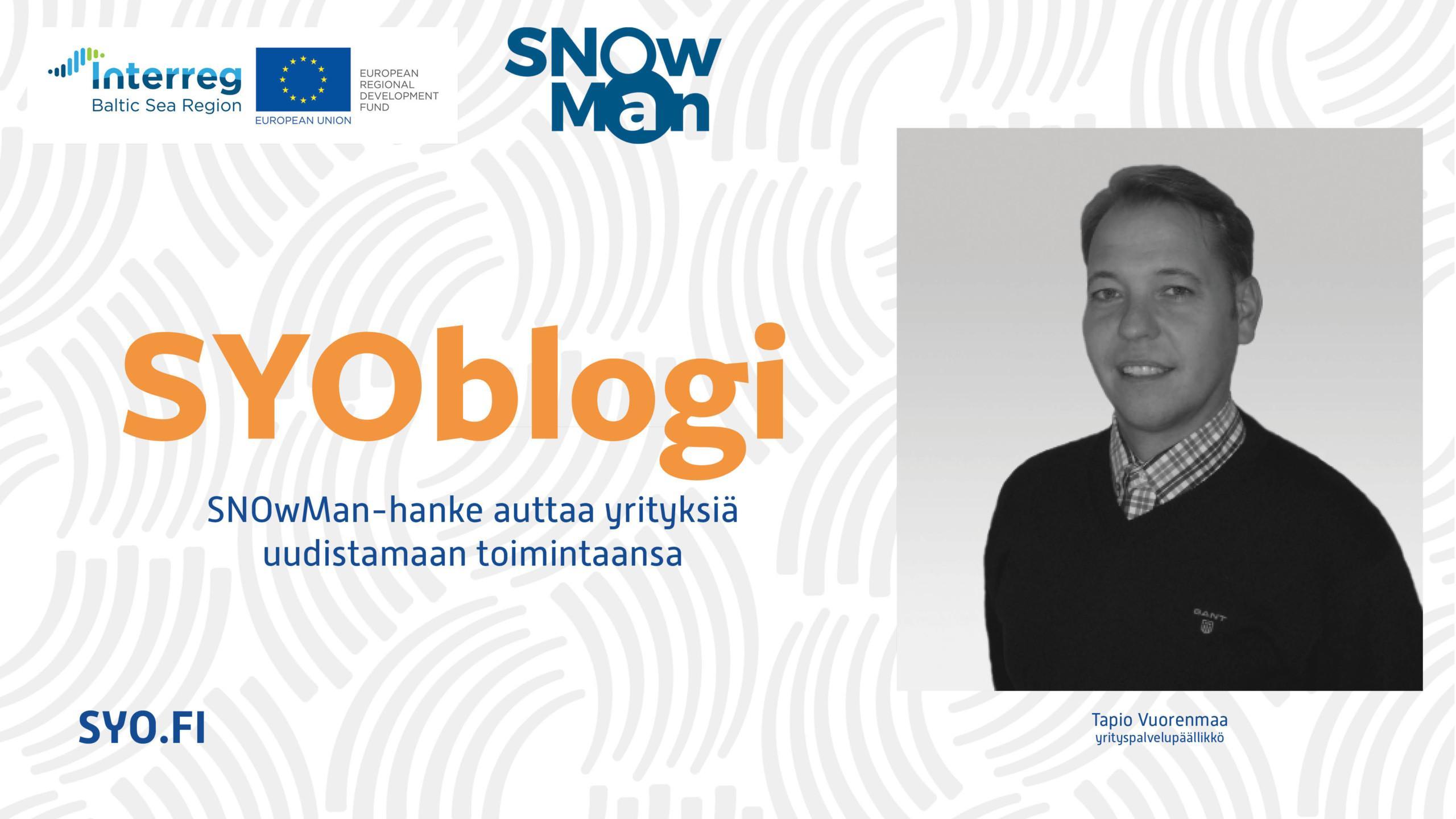 SYOblogi: SNOwMan-hanke auttaa yrityksiä uudistamaan toimintaansa, Tapio Vuorenmaa.