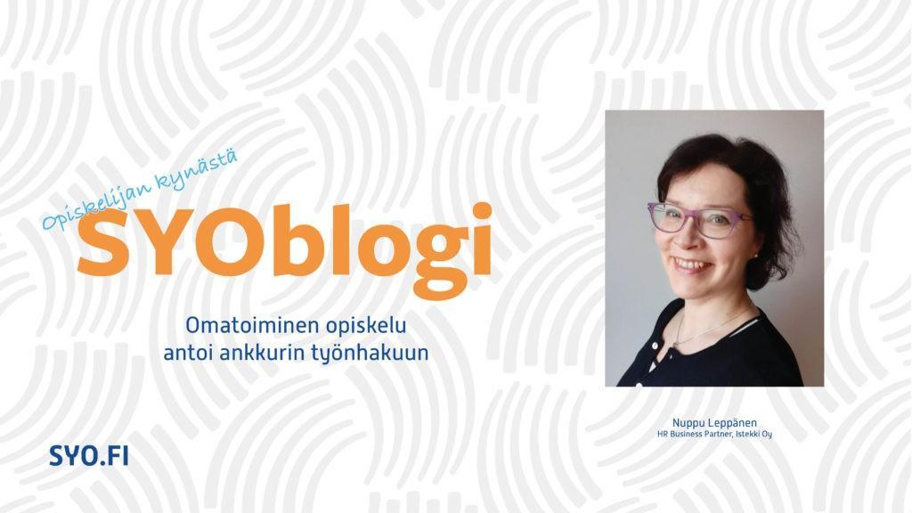 SYOblogi: Omatoiminen opiskelu antoi ankkurin työnhakuun. Nuppu Leppänen, HR Business Partner, Istekki Oy.
