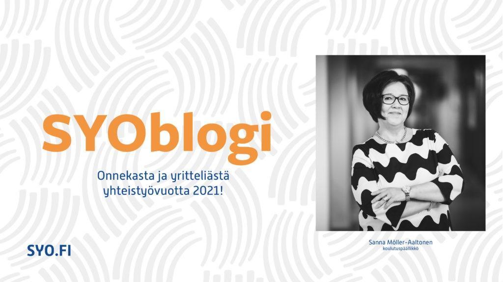 SYOBlogi: Onnekasta ja yritteliästä yhteistyövuotta 2021! Sanna Möller-Aaltonen, koulutuspäällikkö.
