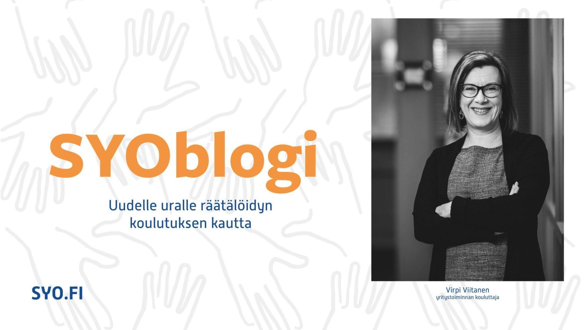 SYOblogi, Uudelle uralle räätälöidyn koulutuksen kautta, koulutusvastaava Virpi Viitanen.
