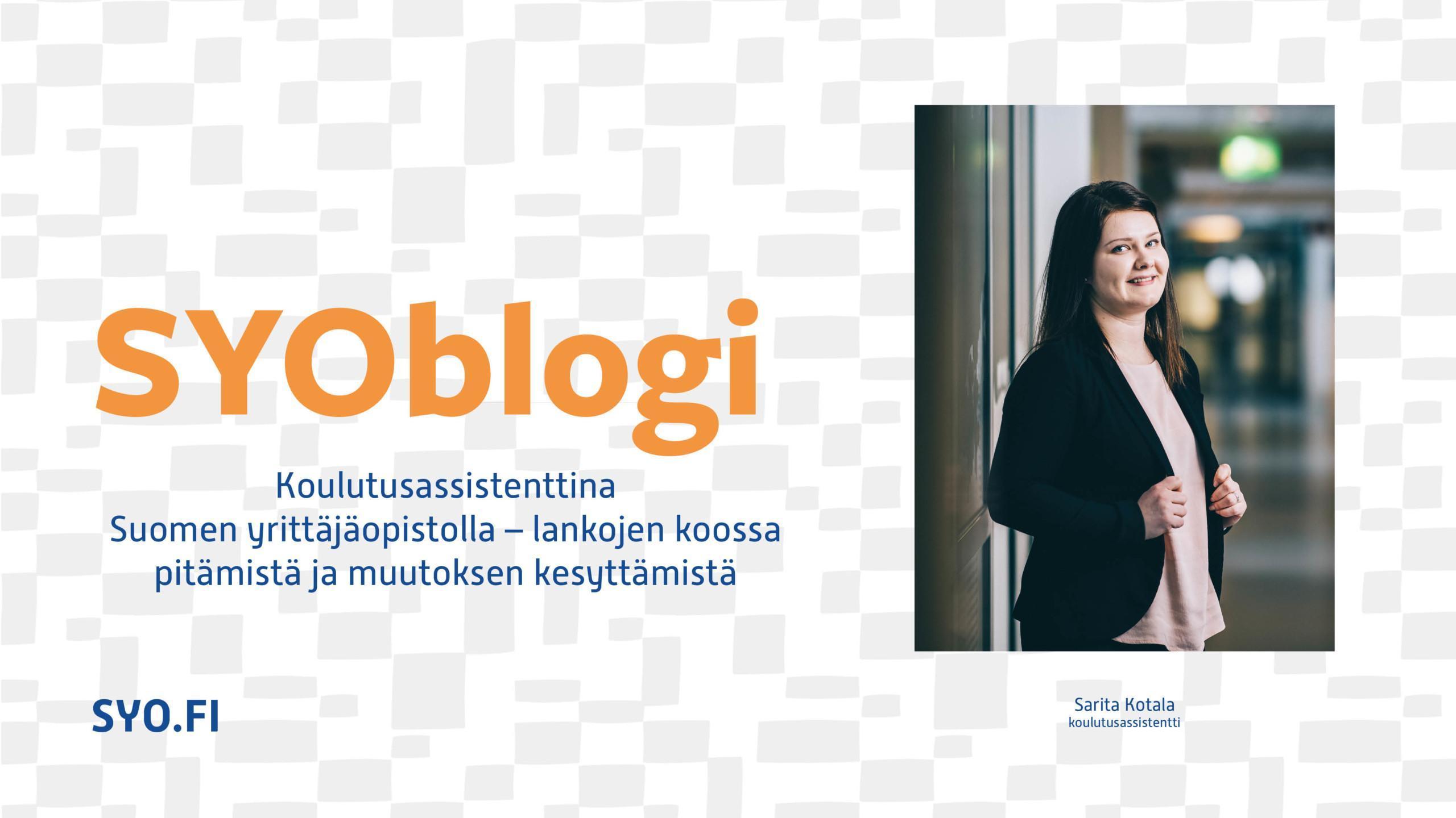 Sarita Kotala kirjoittaa SYOblogissa työskentelystään Suomen Yrittäjäopistolla.