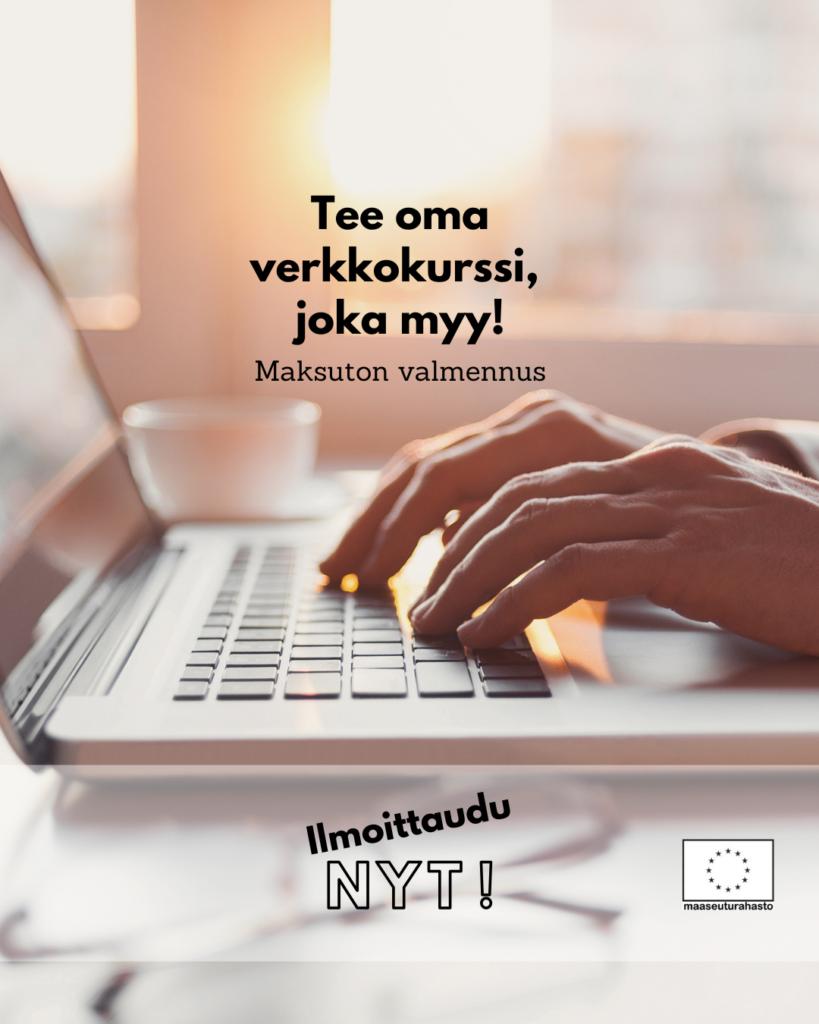 Tee oma verkkokurssi, joka myy! Maksuton valmennus.