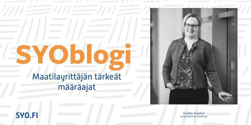 SYOblogi: Maatilayrittäjän tärkeät määräajat. Vuokko Kraatari, yritystoiminnan kouluttaja.