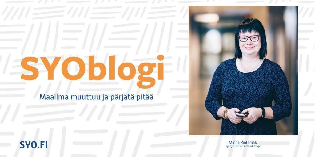 SYOBlogi: Maailma muuttu ja pärjätä pitää. Minna Rintamäki, yritystoiminnan kouluttaja.